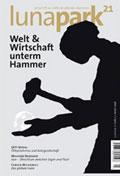 lunapark 21 - heft 3 - Welt & Wirtschaft - unterm Hammer
